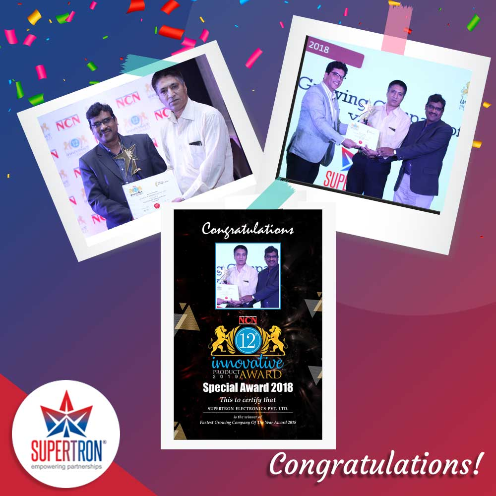 Supertron Fastest Growing Company of the year 2018 by NCN magazine.